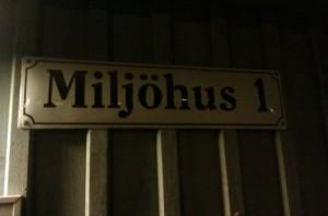 """Miljöhus"" is Swedish for ""Environmental Building."""
